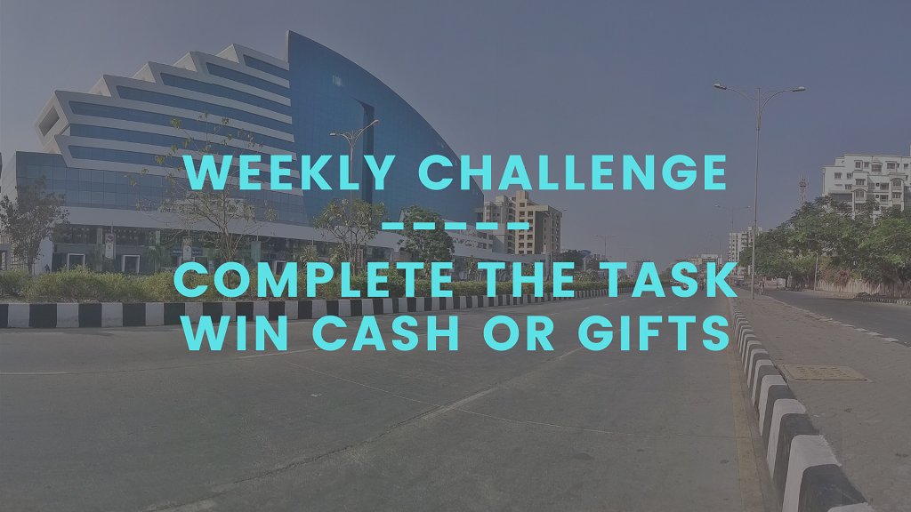 Weekly Challenge to Win Cash Prize & Gifts